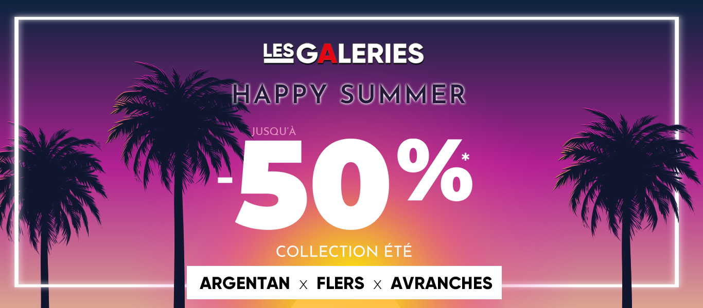 Happy Summer : jusqu'à -50% sur la collection Eté !